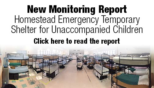 Monitoring Report: Homestead Emergency Temporary Shelter for Unaccompanied Children